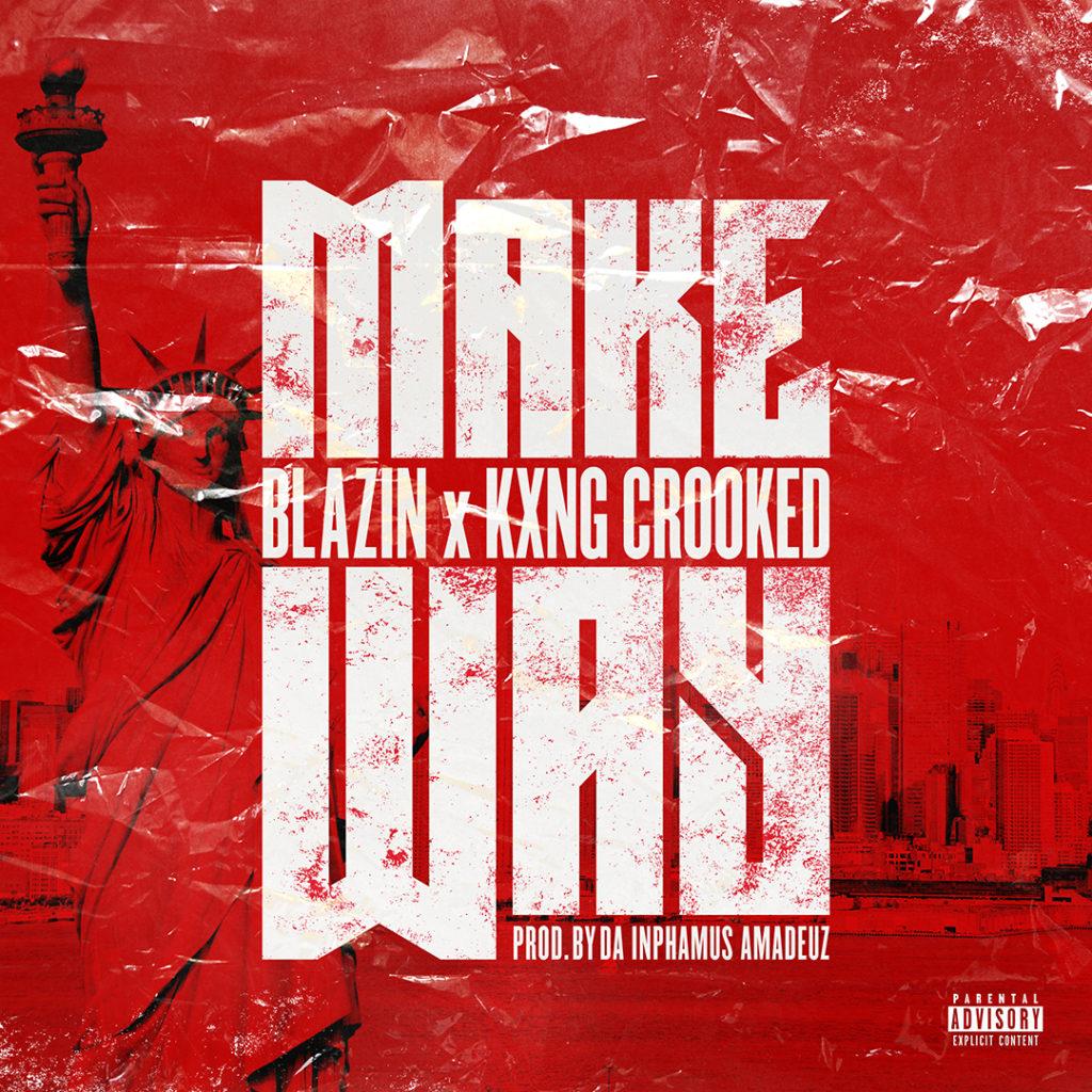 "Blazin x King Crooked ""Make Way"""